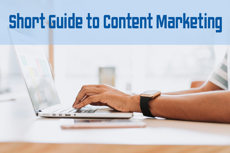 Short Guide to Content Marketing