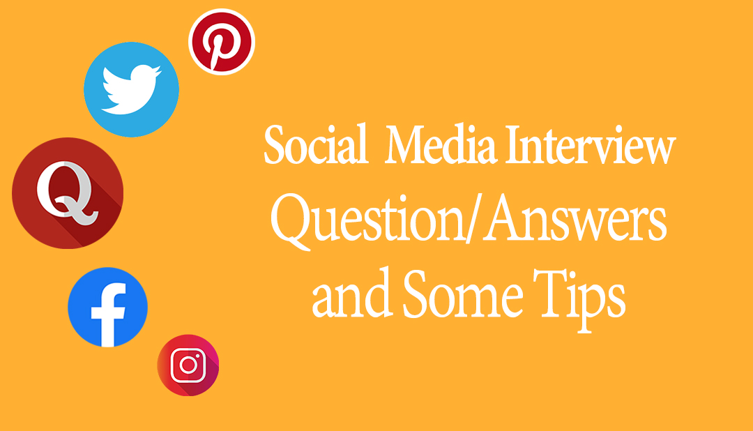 social media interview questions answers and some tips
