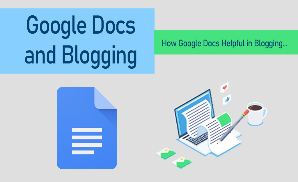 Google Docs Helpful in Blogging