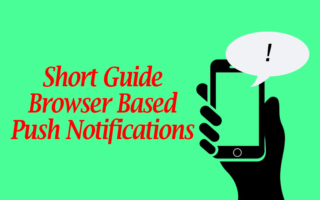 short guide to browser bases push notifications