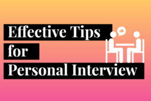 effective tips for personal interview - Tech Blicks